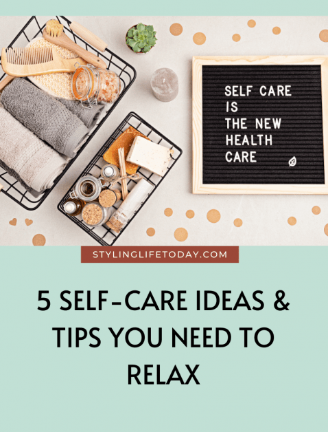 5 Self-Care Ideas & Tips You Need To Relax
