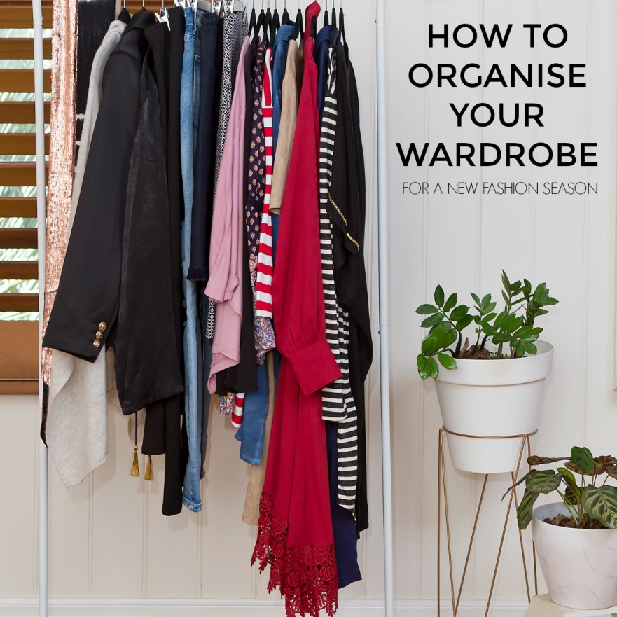 How to organise your wardrobe for a new fashion season | Styling You