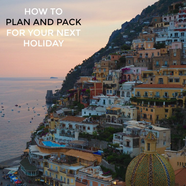 How to plan and pack for your next holiday | Confessions of a Reformed Packer | Styling You