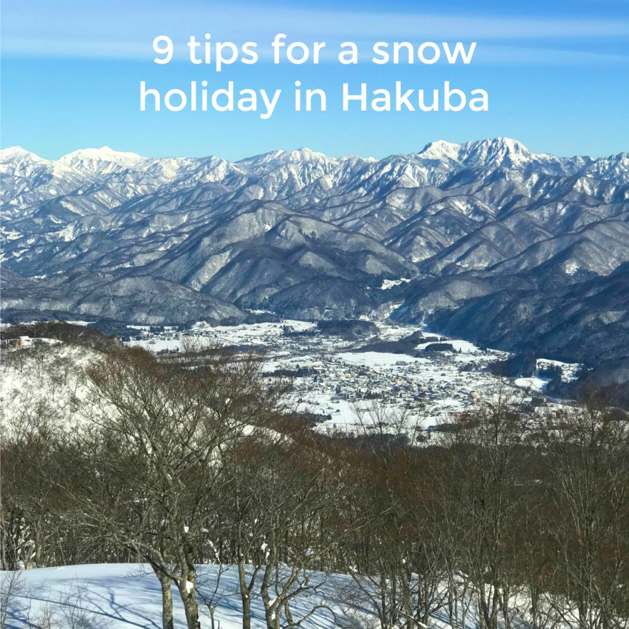 9 tips for a snow holiday in Hakuba | 9 tips for a ski or snowboard holiday in Hakuba