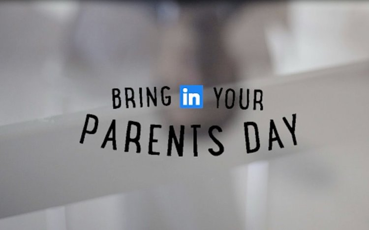 Bring In Your Parents Day LinkedIN
