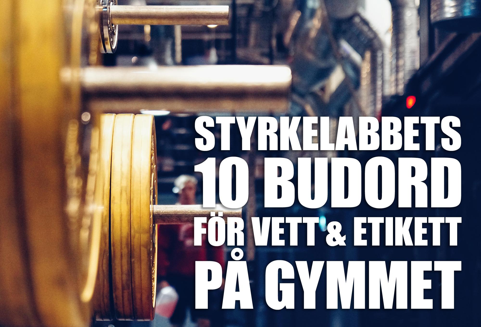 Styrkelabbets 10 budord för vett & etikett på gymmet
