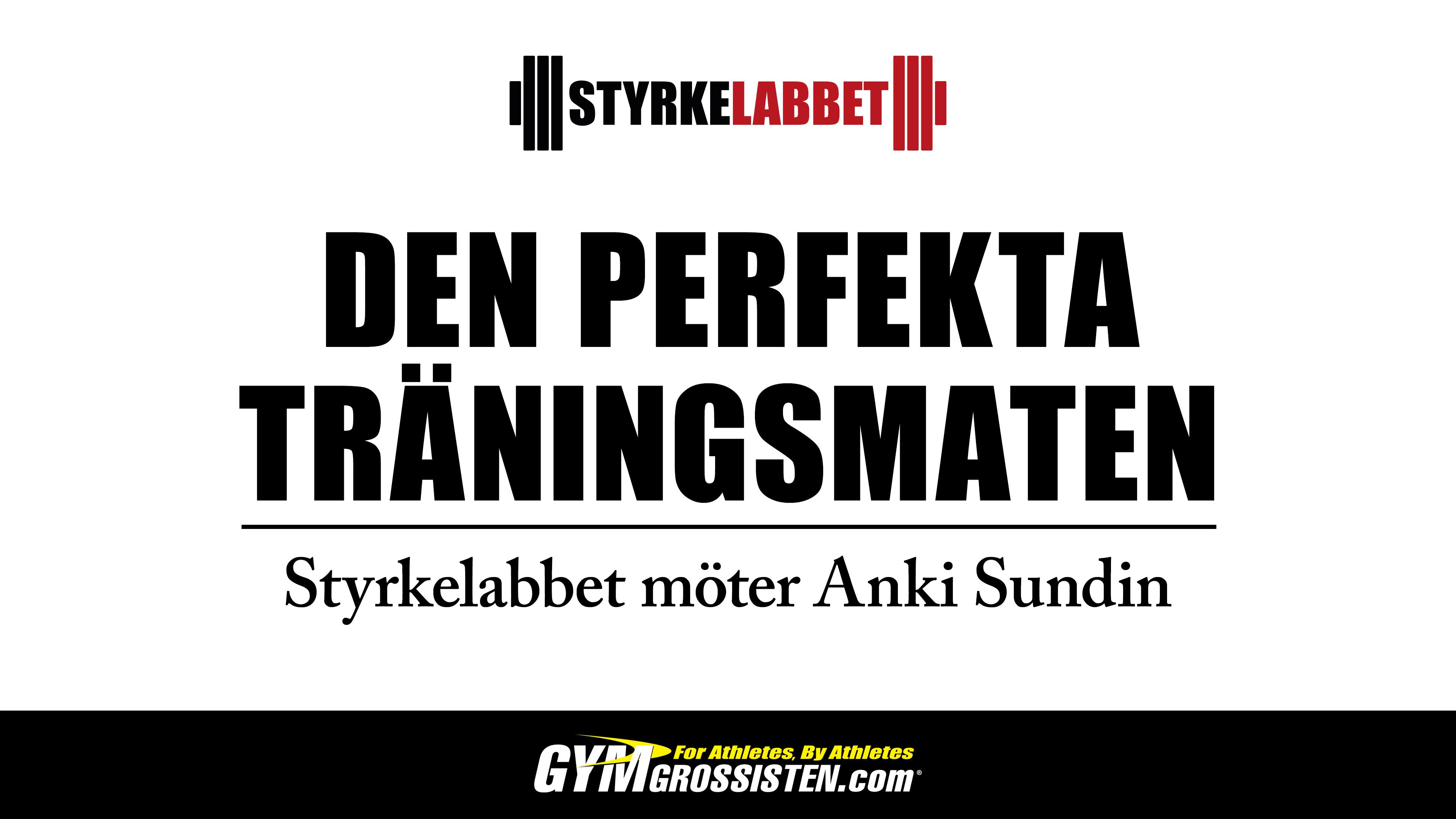 Anki Sundin Styrkelabbet träningsmat