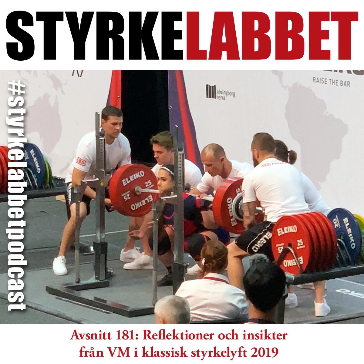 Styrkelabbet avsnitt 181: Reflektioner och insikter från VM i klassisk styrkelyft 2019