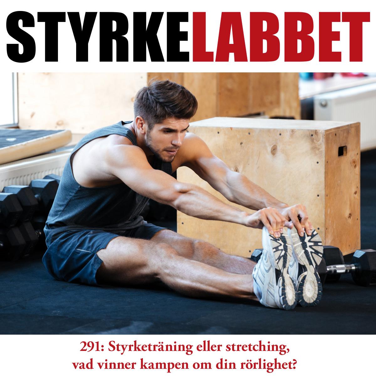 Styrkelabbet avsnitt 291: Styrketräning eller stretching, vad vinner kampen om din rörlighet?
