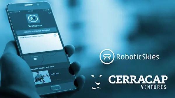 Robotic Skies Raises Strategic Funding from CerraCap Ventures - sUAS Information 4