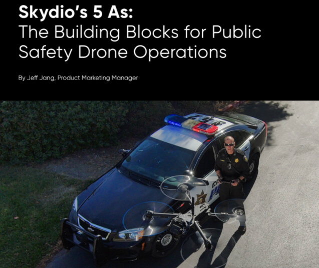 Skydio's 5 As: The Constructing Blocks for Public Security Drone Operations - sUAS Information 1