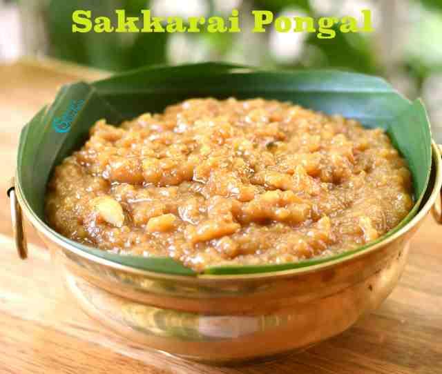 Sakkarai Pongal Sweet Rice Pongal Subbus Kitchen