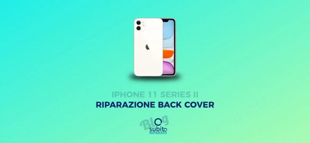 riparazione back cover iphone 11