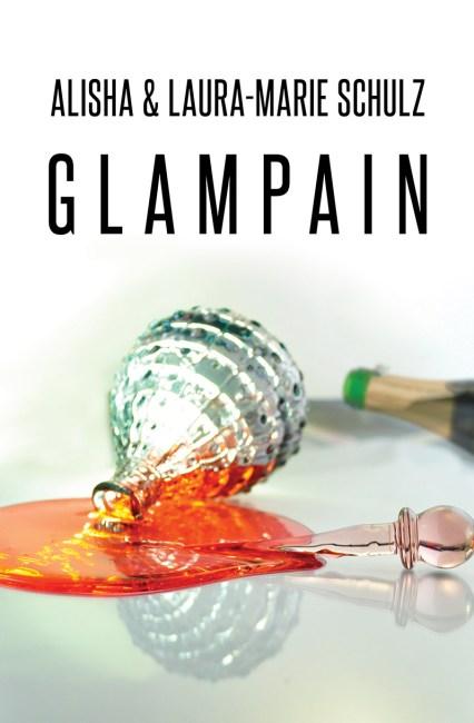 """Alisha & Laura-Marie Schulz: """"Glampain"""""""