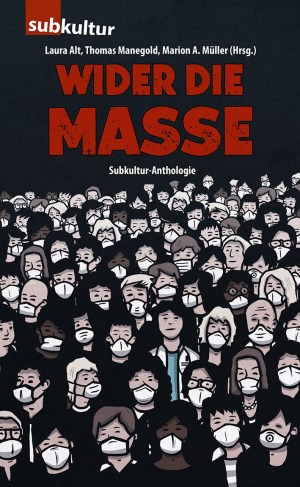 WIDER DIE MASSE - edition subkultur