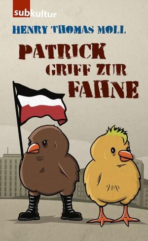 HENRY THOMAS MOLL: Patrick griff zur Fahne - Edition Subkultur