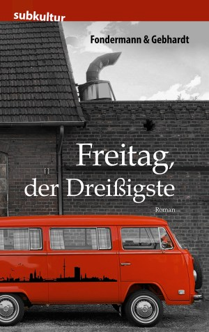 """Ritchy Fondermann und Lars Gebhardt: """"Freitag, der Dreißigste"""" - edition subkultur"""