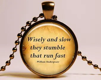Pocket watch with shakespeare quote - wisely and slow