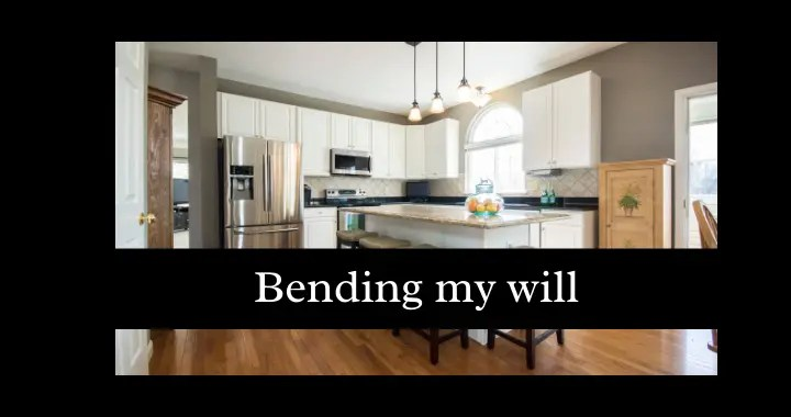 bending my will