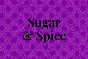 Sugar and Spice – spicy sex?