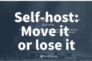 Self-host: Move it or lose it