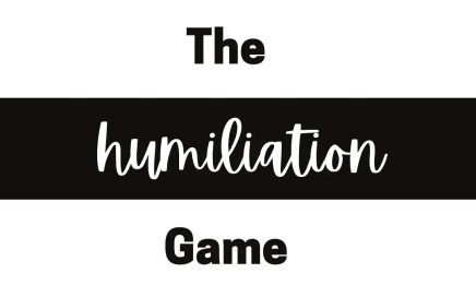 The Humiliation Game