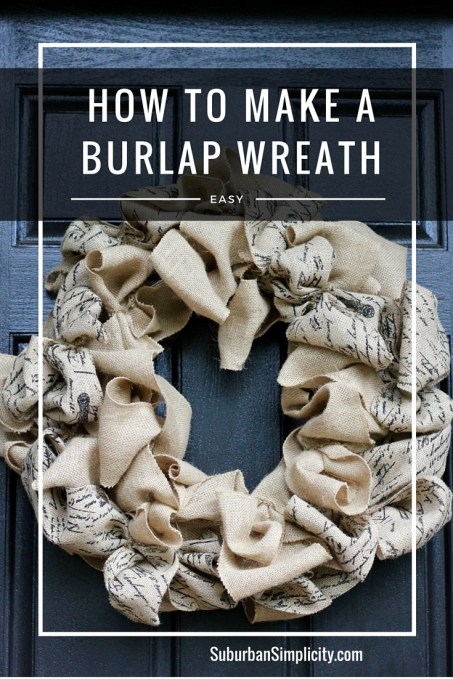 Easy step-by-step tutorial on how to make a burlap wreath. This simple DIY adds such charm to your home decor. The finished wreath looks good inside or out year round!