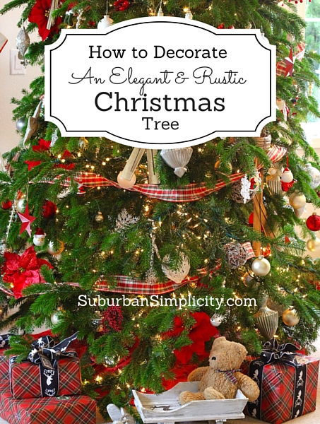 how to decorate an elegant rustic christmas tree - Rustic Elegant Christmas Decor