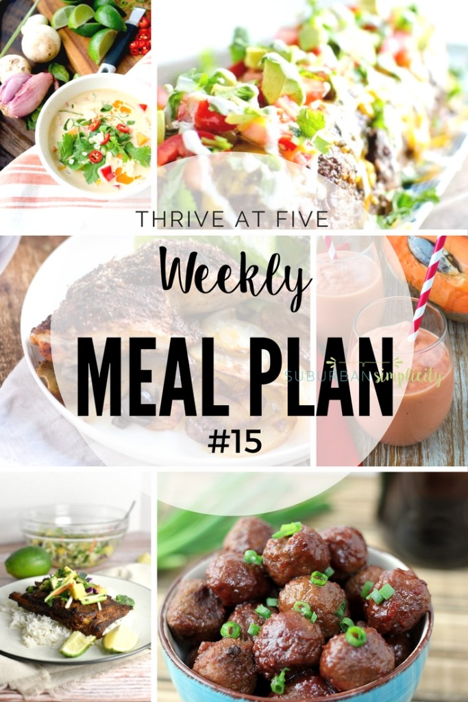 Thrive at Five Weekly Meal Plan #15 is your shortcut to fresh and tasty dinner ideas your family will love! Let's get cooking!