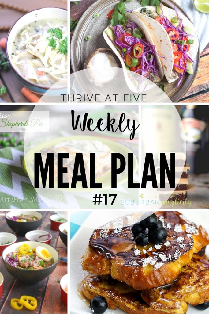 Meal Planning Ideas.  Take the stress out plan planning.  Thrive at Five Weekly Meal Plan #17 is your shortcut to fresh and tasty recipe ideas your family will love! Let's get cooking!