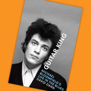 Episode 739: Book Nook – 'Guitar King' Michael Bloomfield