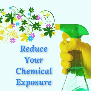 Reduce Chemical Exposure