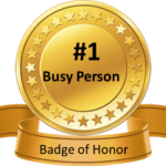 Official Busy Person Badge of Honor