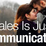 Sales is All About COMMUNICATION