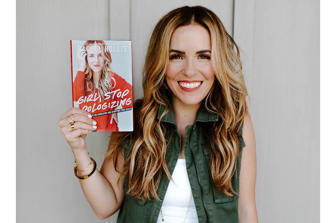 Rachel Hollis: Girl, Stop Apologizing