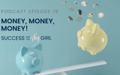 Episode 19- Money, money, money!