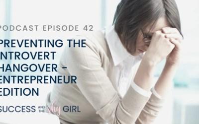 Episode 42 – Preventing the introvert hangover – entrepreneur edition