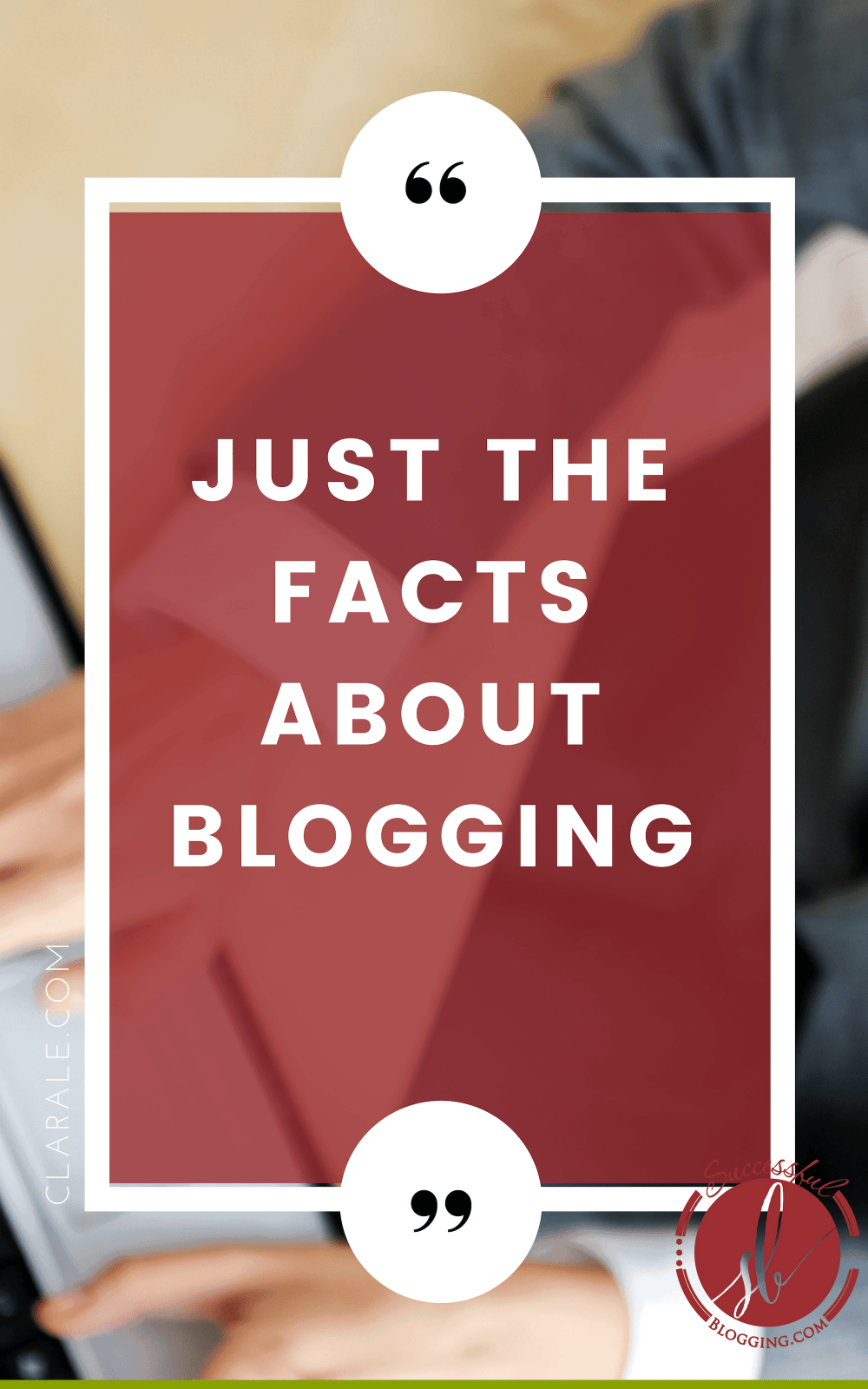 Just The Facts About Blogging