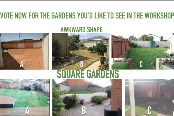 VOTE NOW – choose which gardens you'd like to see designed in the workshop…