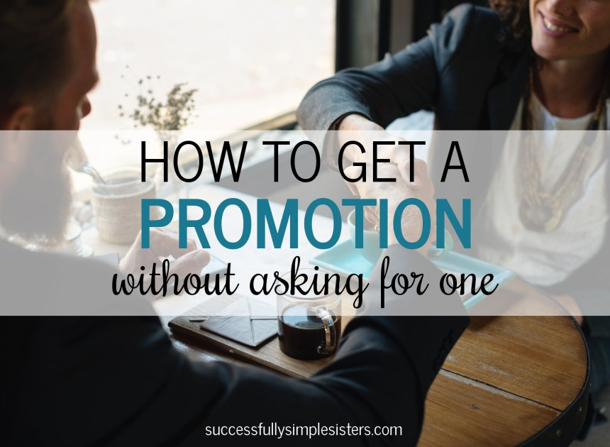 How to get a promotion without outwardly asking for it!