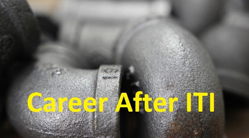 ITI के बाद क्या करे व कैसे बनाये अपना करियर