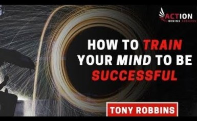 Tony Robbins – How To Train Your Mind To Be Successful (Tony Robbins Motivation)