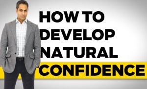 How to develop natural confidence