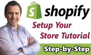 Shopify Tutorial for Beginners – How to Create Your Shopify Store 2017