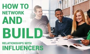 My Journey – How to network and build relationships with influencers