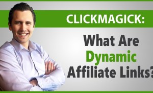 ClickMagick: What Are Dynamic Affiliate Links and How to Set Them Up