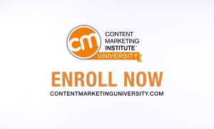 Content Marketing Institute University – Leveling Up Your Content Strategy- Summer 2018