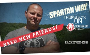 Do You Need Better Friends? // SPARTAN WAY ep 002