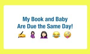 My Book and Baby Are Due the Same Day! Follow Along on My Journey – Working Mama