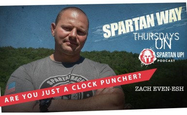 Are You Just a Clock Puncher? // SPARTAN WAY ep 005