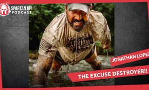 The Excuse Destroyer – Jonathan Lopez and Joe De Sena