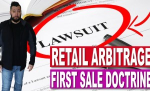 Retail Arbitrage : Amazon FBA Sellers SUED USING FIRST SALE DOCTRINE