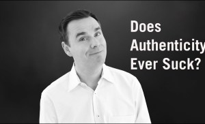 Does Authenticity Ever Suck?