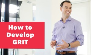 How to Develop Grit (and what is Grit?)
